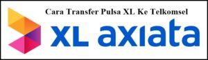 Cara Transfer Pulsa Xl Ke Telkomsel Terbaru